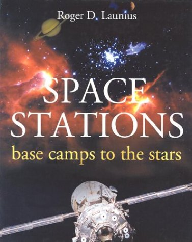 Space Stations: Base Camps to the Stars 9781588341204