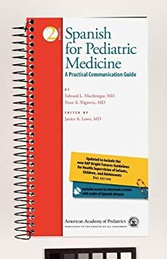 Spanish for Pediatric Medicine: A Practical Communication Guide 9781581103021