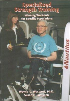 Specialized Strength Training: Winning Workouts for Specific Populations 9781585184088