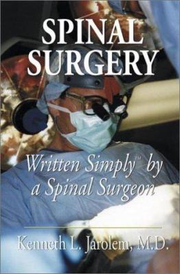 Spinal Surgery Written Simply by a Spinal Surgeon 9781587361388