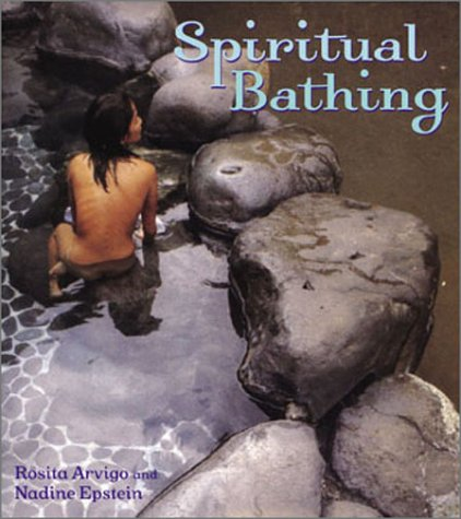 Spiritual Bathing: Healing Rituals and Traditions from Around the World 9781587611704
