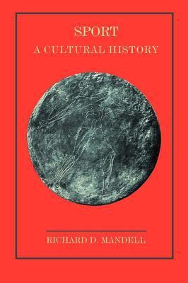 Sport: A Cultural History 9781583482827