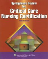 Springhouse Review for Critical Care Nursing Certification 7160188