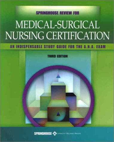 Springhouse Review for Medical-Surgical Nursing Certification 9781582551623
