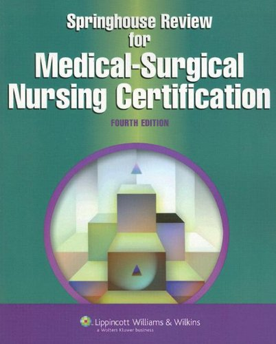 Springhouse Review for Medical-Surgical Nursing Certification 9781582555072