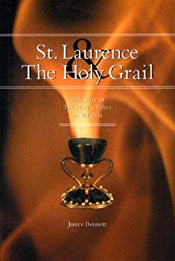 St. Laurence & the Holy Grail: The Story of the Holy Chalice of Valencia 9781586170752