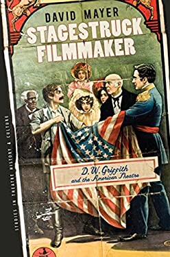 Stagestruck Filmmaker: D. W. Griffith & the American Theatre
