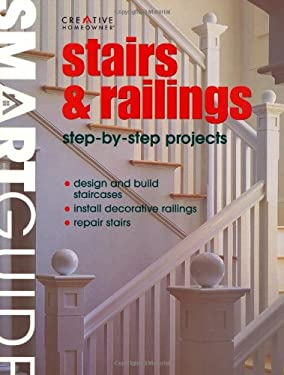 Stairs and Railings: Step-By-Step Projects 9781580113939
