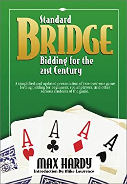 Standard Bridge Bidding for the 21st Century: A Simplified and Updated Presentation of Two-Over-One Game Forcing Bidding for Beginners, Social Players 9781587760495