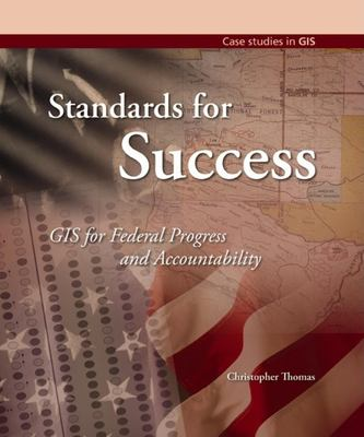 Standards for Success: GIS for Federal Progress and Accountability 9781589480476