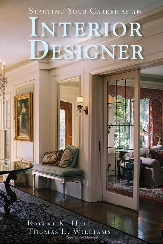 Starting Your Career as an Interior Designer 9781581156591