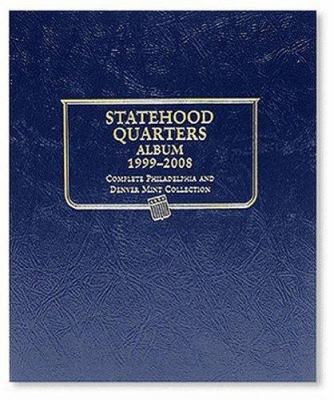 Statehood Quarters Album: Complete Philadelphia and Denver Mint Collection 9781582380896