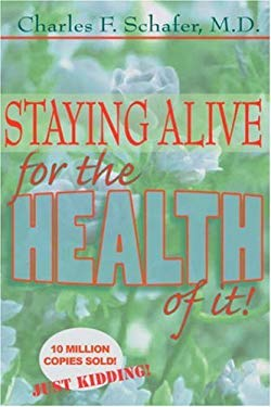Staying Alive for the Health of It 9781587366987