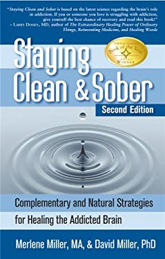 Staying Clean & Sober: Complementary and Natural Strategies for Healing the Addicted Brain 9781580541244