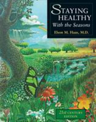 Staying Healthy with the Seasons: 21st-Century Edition 9781587611421
