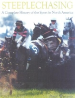Steeplechasing: A Complete History of the Sport in North America 9781586670351