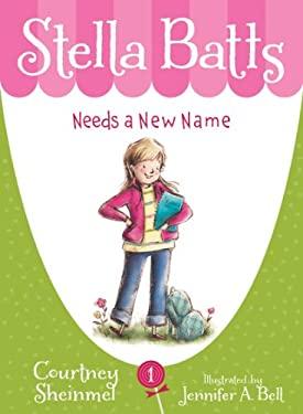 Stella Batts: Needs a New Name 9781585361830