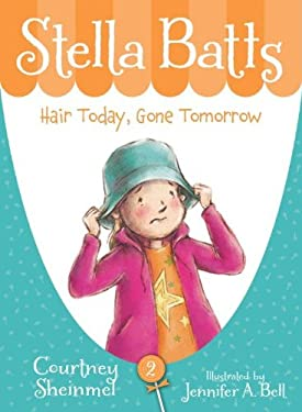 Stella Batts Hair Today, Gone Tomorrow