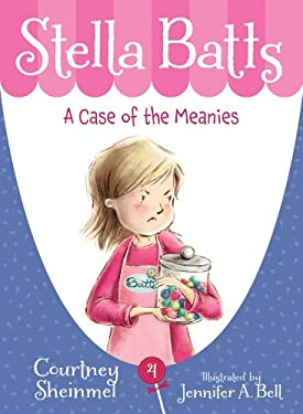 Stella Batts: A Case of the Meanies 9781585361991
