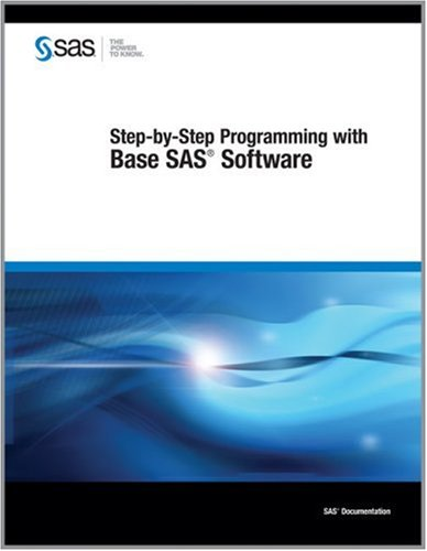 Step-By-Step Programming with Base SAS Software 9781580257916