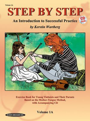 Step by Step 1A: An Introduction to Successful Practice for Violin [With CD] 9781589512023