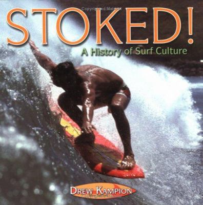 Stoked: A History of Surf Culture 9781586852139