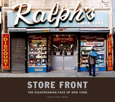 Store Front: The Disappearing Face of New York 9781584232278