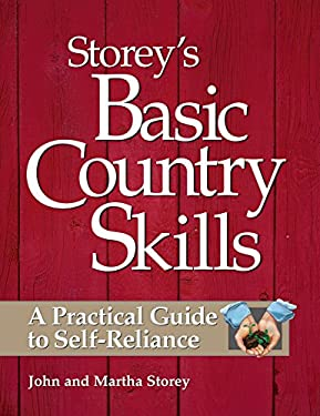 Storey's Basic Country Skills: A Practical Guide to Self-Reliance 9781580172028