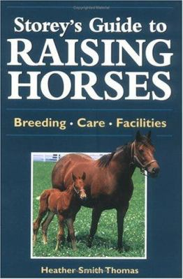 Storey's Guide to Raising Horses: Breeds/Care/Facilities 9781580171274