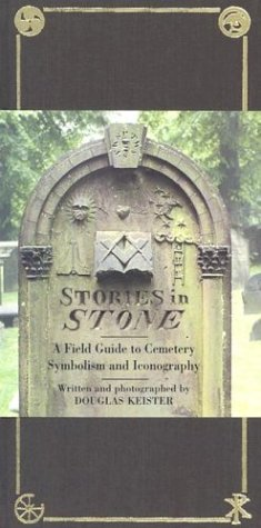 Stories in Stone: A Field Guide to Cemetery Symbolism and Iconography 9781586853211