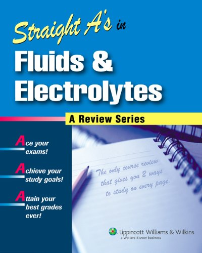 Straight A's in Fluids & Electrolytes [With CDROM] 9781582556598