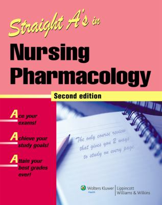 Straight A's in Nursing Pharmacology [With CDROM] 9781582556963