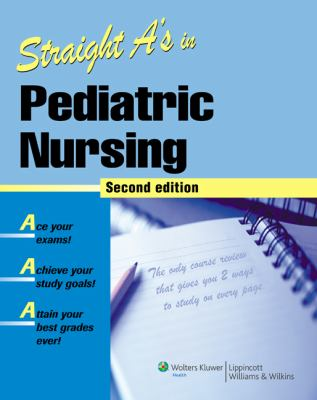 Straight A's in Pediatric Nursing [With CDROM] 9781582556970