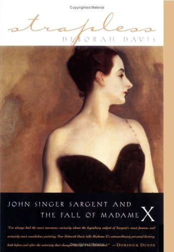 Strapless: John Singer Sargent and the Fall of Madame X 9781585423361