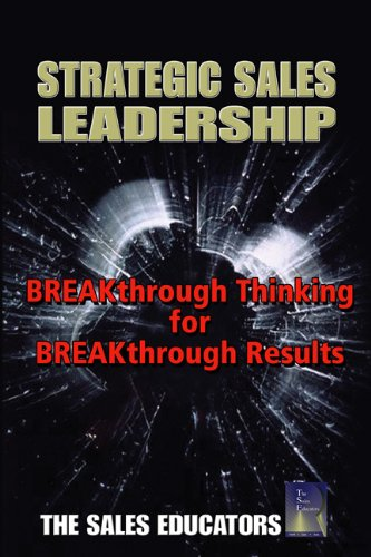 Strategic Sales Leadership: Breakthrough Thinking for Breakthrough Results 9781587992032