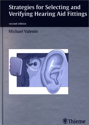 Strategies for Selecting and Verifying Hearing Aid Fittings 9781588901026