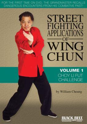 Street Fighting Applications of Wing Chun: Volume 1: Choy Li Fut Challenge 9781581334548