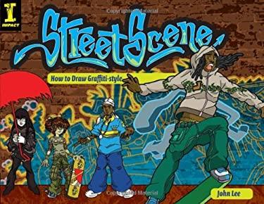 Street Scene: How to Draw Graffiti-Style 9781581808476