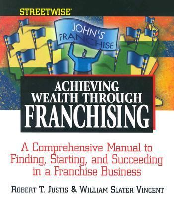 Streetwise Achieving Wealth Through Franchising 9781580625036
