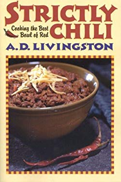 Strictly Chili: Cooking the Best Bowl of Red 9781580801171
