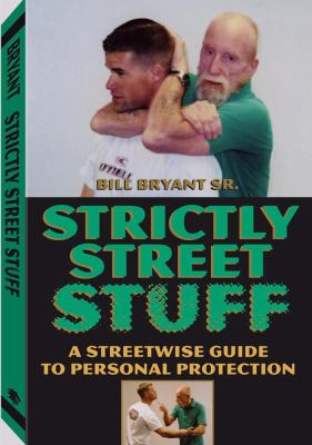 Strictly Street Stuff: A Streetwise Guide to Personal Protection 9781581604818