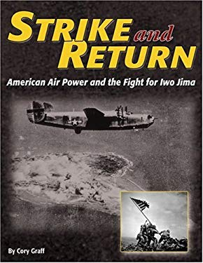 Strike and Return: American Air Power and the Fight for Iwo Jima 9781580070928