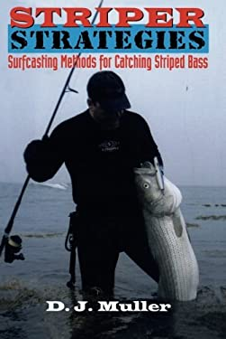 Striper Strategies: Surfcasting Methods for Catching Striped Bass 9781580801522