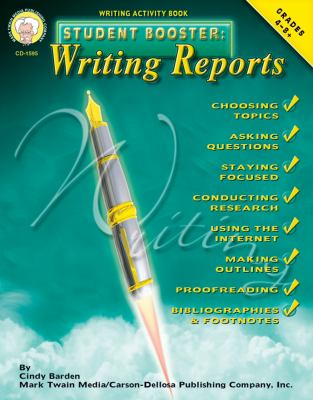 Student Booster: Writing Reports, Grades 4 - 8+ 9781580372497