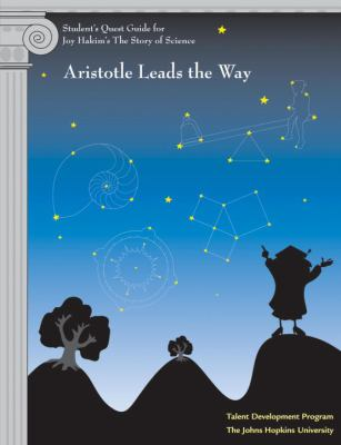 Student's Quest Guide: Aristotle Leads the Way: Aristotle Leads the Way 9781588342546