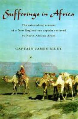 Sufferings in Africa: The Astonishing Account of a New England Sea Captain Enslaved by North African Arabs 9781585740802