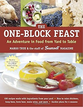 The One-Block Feast: An Adventure in Food from Yard to Table 9781580085274