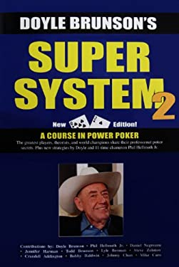 Super System 2: Winning Strategies for Limit Hold'em Cash Games and Tournament Tactics 9781580422314
