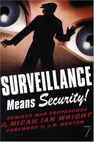 Surveillance Means Security!: Remixed War Propaganda 9781583227411