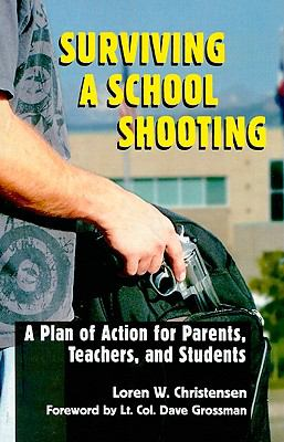 Surviving a School Shooting: A Plan of Action for Parents, Teachers, and Students 9781581606591